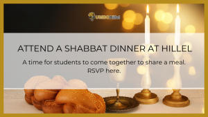 Attend A Shabbat Dinner At Hillel